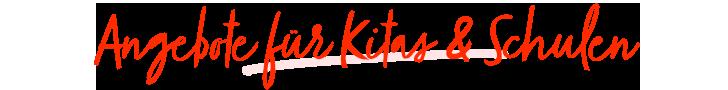 Angebote für Kitas & Schulen