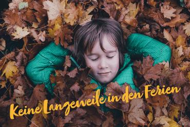 Coole Ideen für die Herbstferien für Groß und Klein