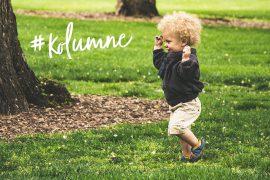 Leben mit einem 2 Jährigen Kolumne